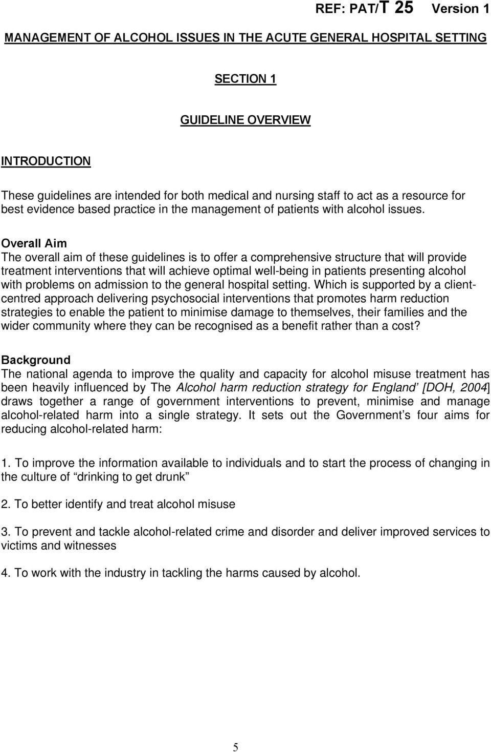 Overall Aim The overall aim of these guidelines is to offer a comprehensive structure that will provide treatment interventions that will achieve optimal well-being in patients presenting alcohol