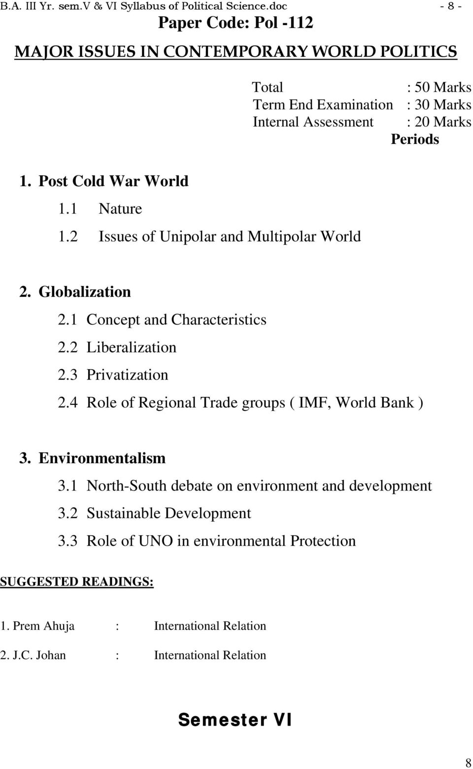 3 Privatization 2.4 Role of Regional Trade groups ( IMF, World Bank ) 3. Environmentalism 3.1 North-South debate on environment and development 3.