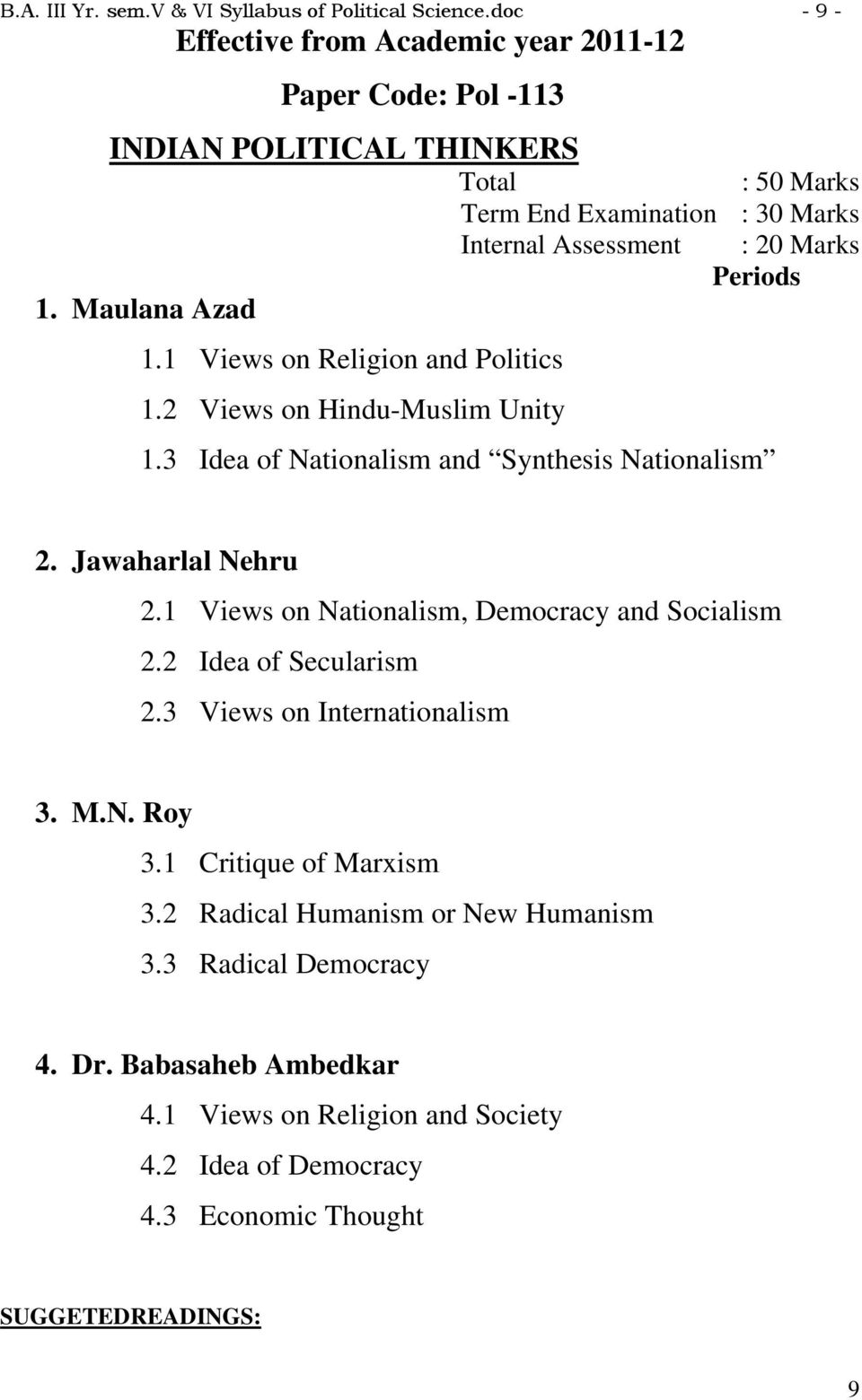 1 Views on Nationalism, Democracy and Socialism 2.2 Idea of Secularism 2.3 Views on Internationalism 3. M.N. Roy 3.1 Critique of Marxism 3.