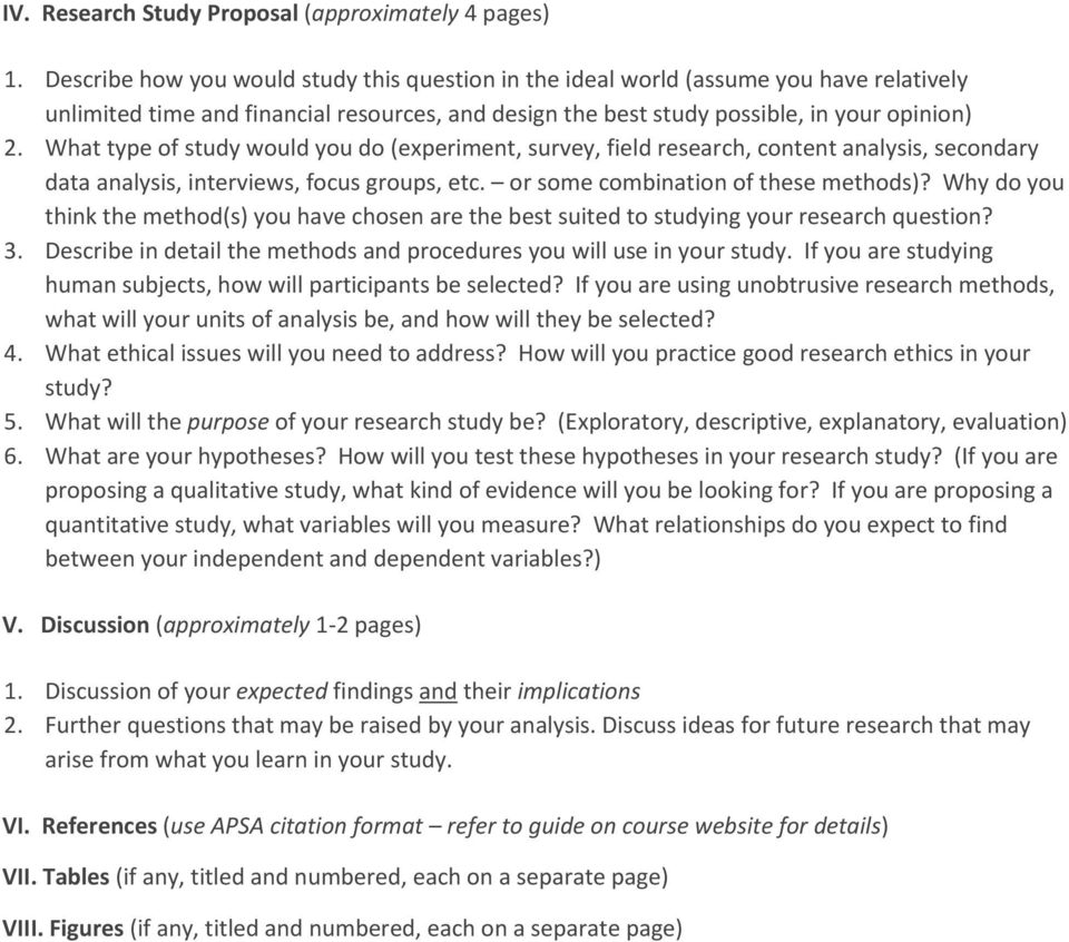 What type of study would you do (experiment, survey, field research, content analysis, secondary data analysis, interviews, focus groups, etc. or some combination of these methods)?