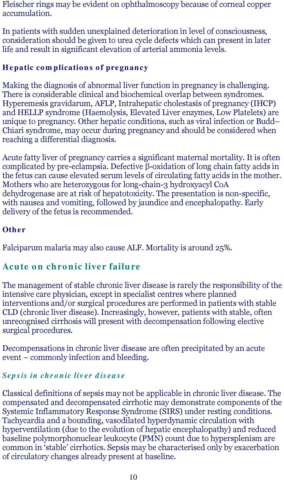 arterial ammonia levels. Hepatic complications of pregnancy Making the diagnosis of abnormal liver function in pregnancy is challenging.