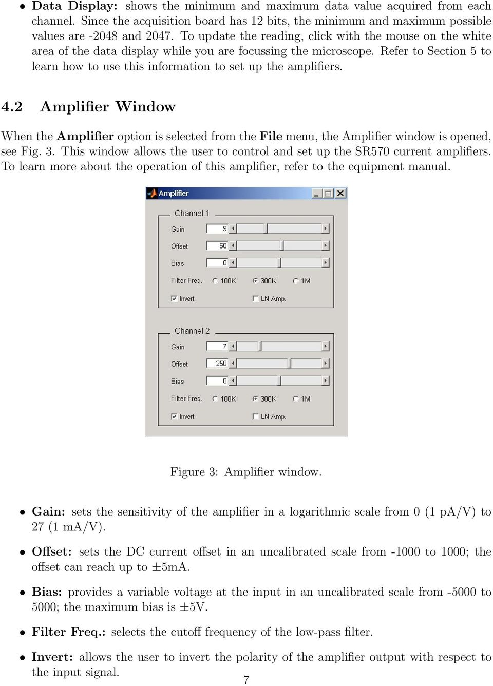 Refer to Section 5 to learn how to use this information to set up the amplifiers. 4.