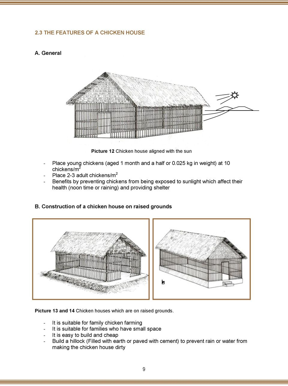 raining) and providing shelter B. Construction of a chicken house on raised grounds Picture 13 and 14 Chicken houses which are on raised grounds.