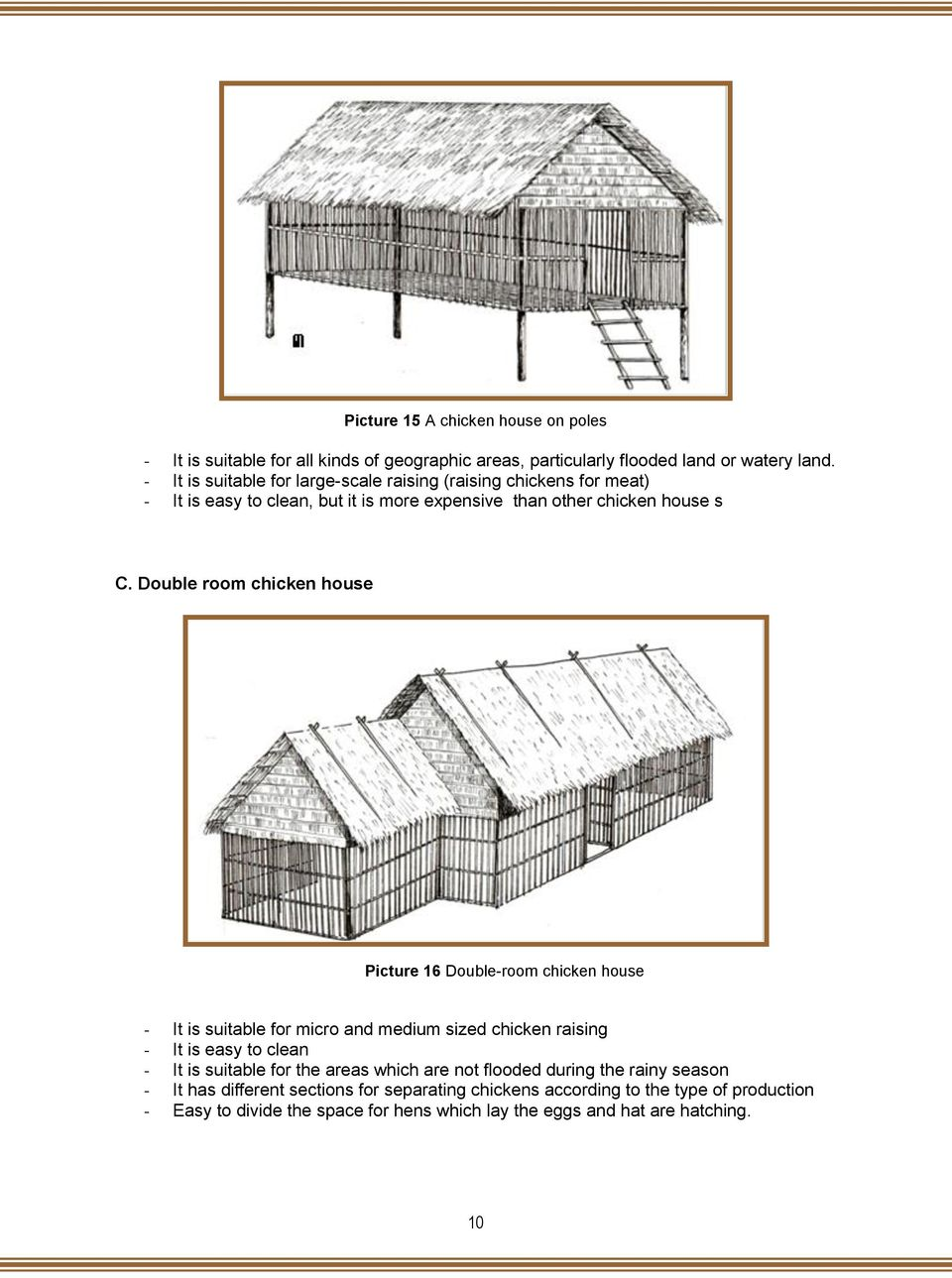 Double room chicken house Picture 16 Double-room chicken house - It is suitable for micro and medium sized chicken raising - It is easy to clean - It is suitable for