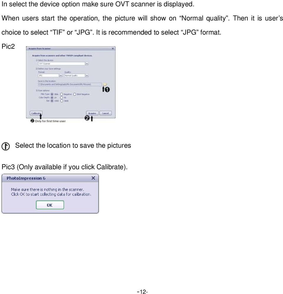 Then it is user s choice to select TIF or JPG.