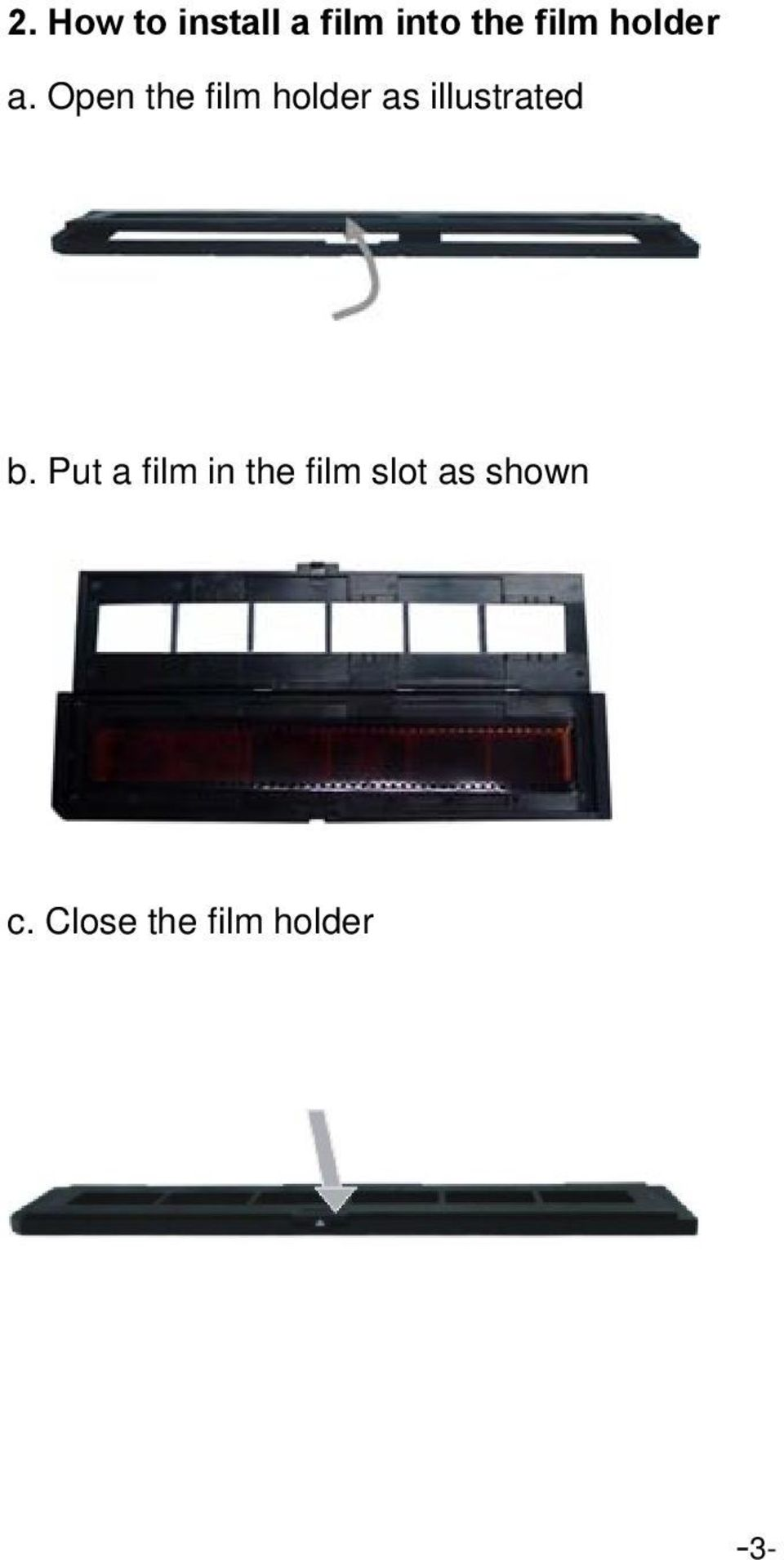Open the film holder as illustrated b.