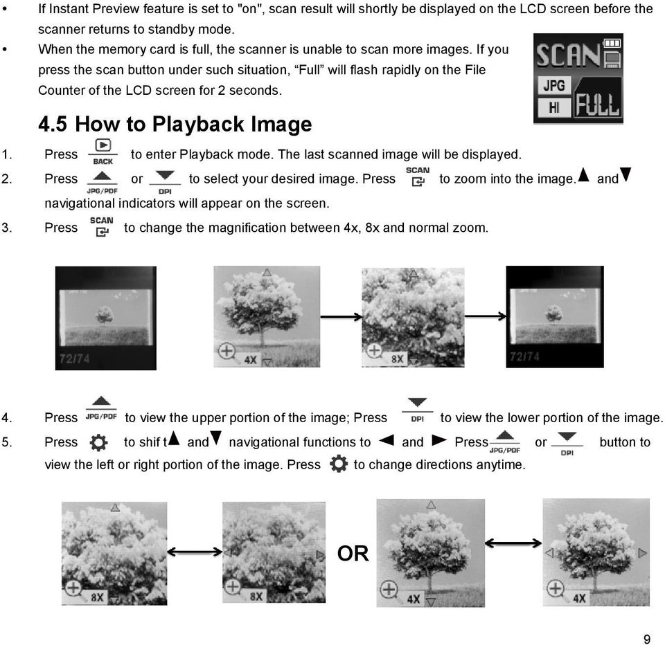 4.5 How to Playback Image 1. Press to enter Playback mode. The last scanned image will be displayed. 2. Press or to select your desired image. Press to zoom into the image.