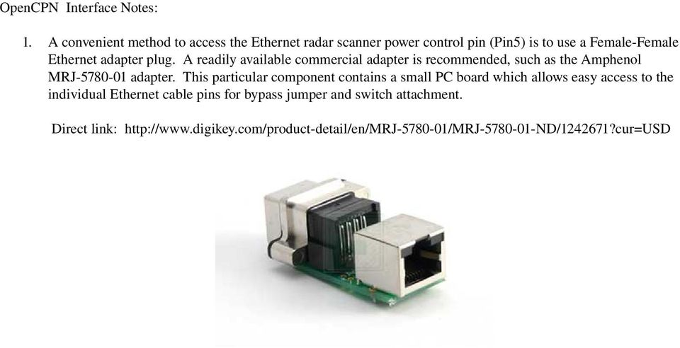 plug. A readily available commercial adapter is recommended, such as the Amphenol MRJ 5780 01 adapter.