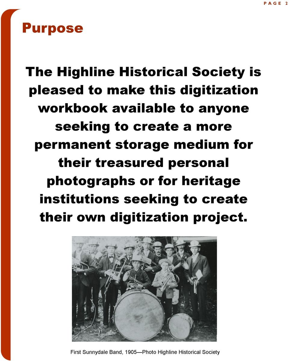 their treasured personal photographs or for heritage institutions seeking to create