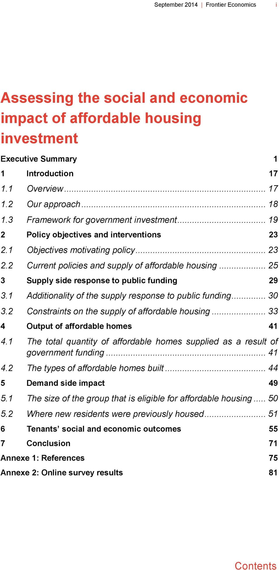 .. 25 3 Supply side response to public funding 29 3.1 Additionality of the supply response to public funding... 30 3.2 Constraints on the supply of affordable housing.
