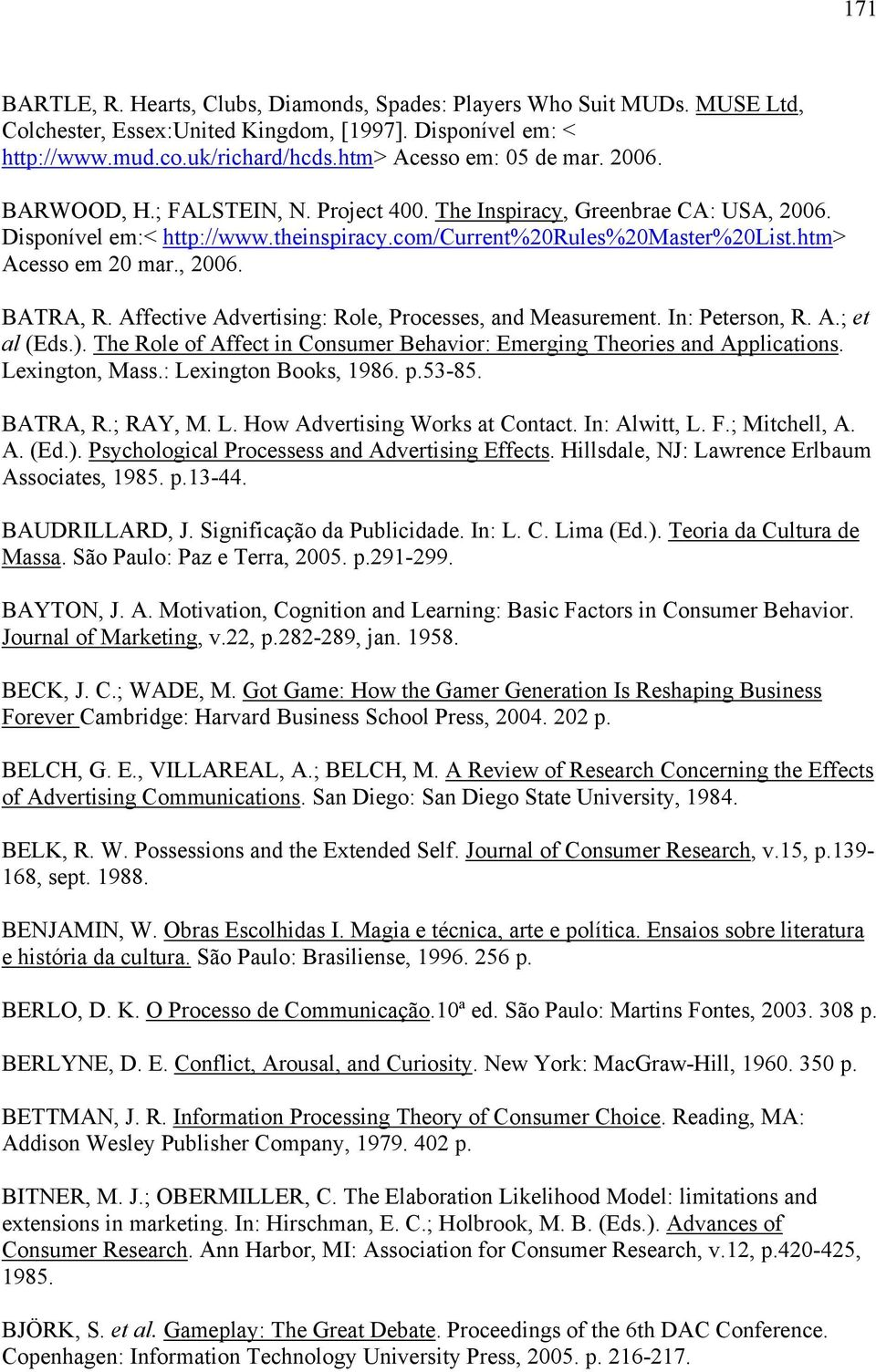 Affective Advertising: Role, Processes, and Measurement. In: Peterson, R. A.; et al (Eds.). The Role of Affect in Consumer Behavior: Emerging Theories and Applications. Lexington, Mass.