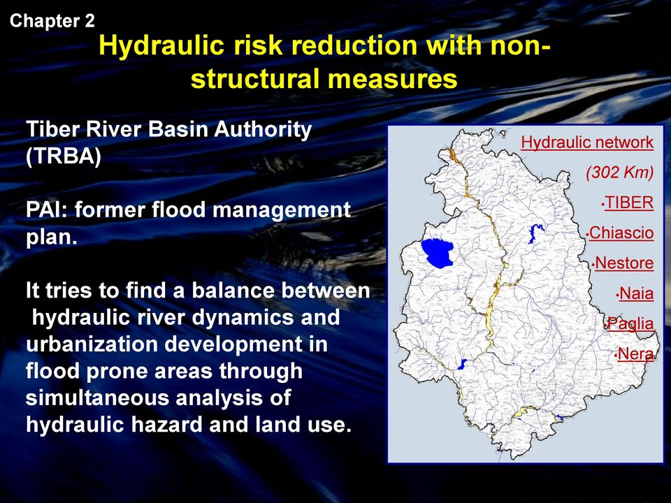 It tries to find a balance between hydraulic river dynamics and urbanization development in