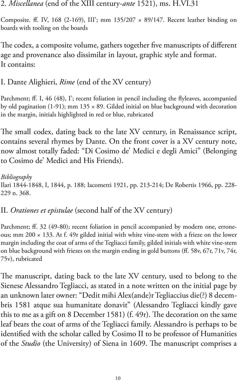 and format. It contains: I. Dante Alighieri, Rime (end of the XV century) Parchment; ff.