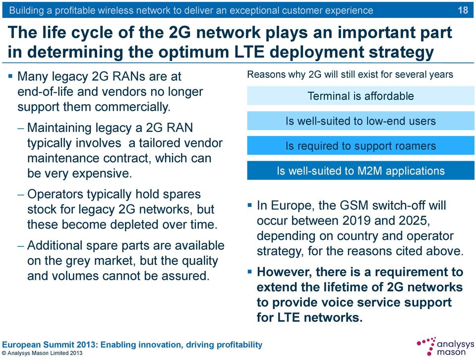 Operators typically hold spares stock for legacy 2G networks, but these become depleted over time.