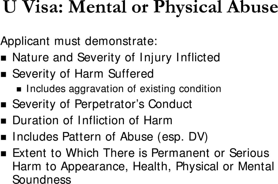Perpetrator s Conduct Duration of Infliction of Harm Includes Pattern of Abuse (esp.