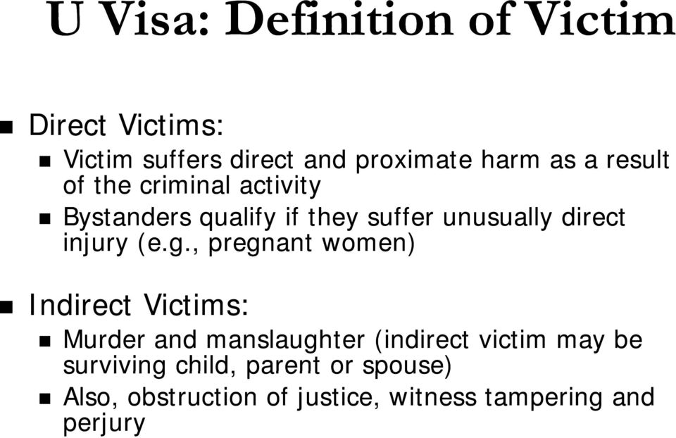 (e.g., pregnant women) Indirect Victims: Murder and manslaughter (indirect victim may be