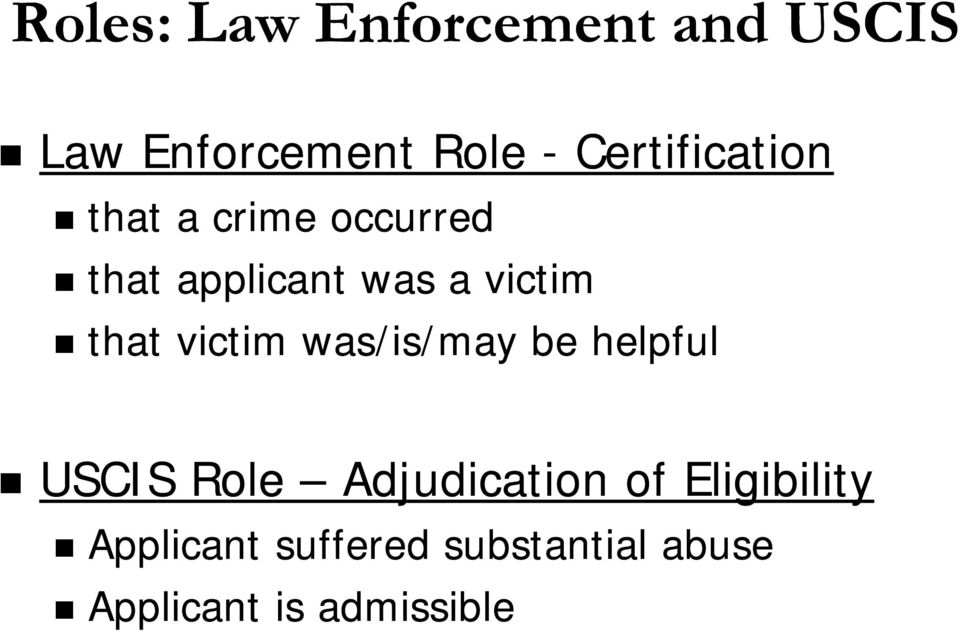 that victim was/is/may be helpful USCIS Role Adjudication of
