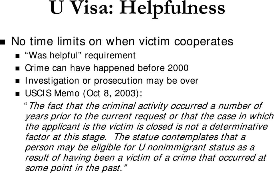 request or that the case in which h the applicant is the victim is closed is not a determinative factor at this stage.