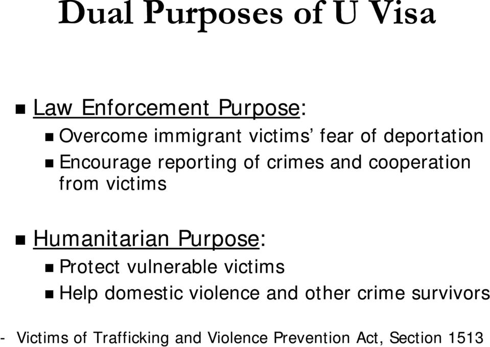 Humanitarian Purpose: Protect vulnerable victims Help domestic violence and