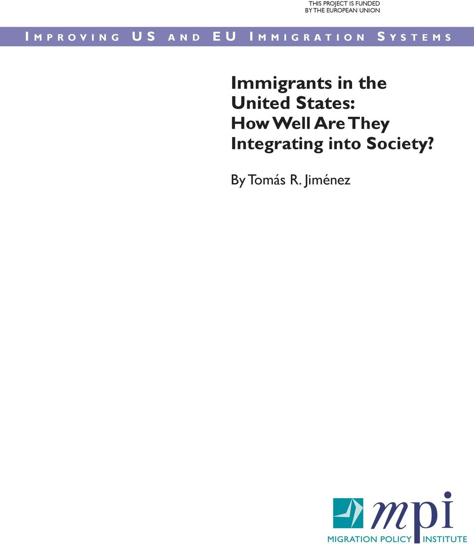 t e m s Immigrants in the United States: How Well