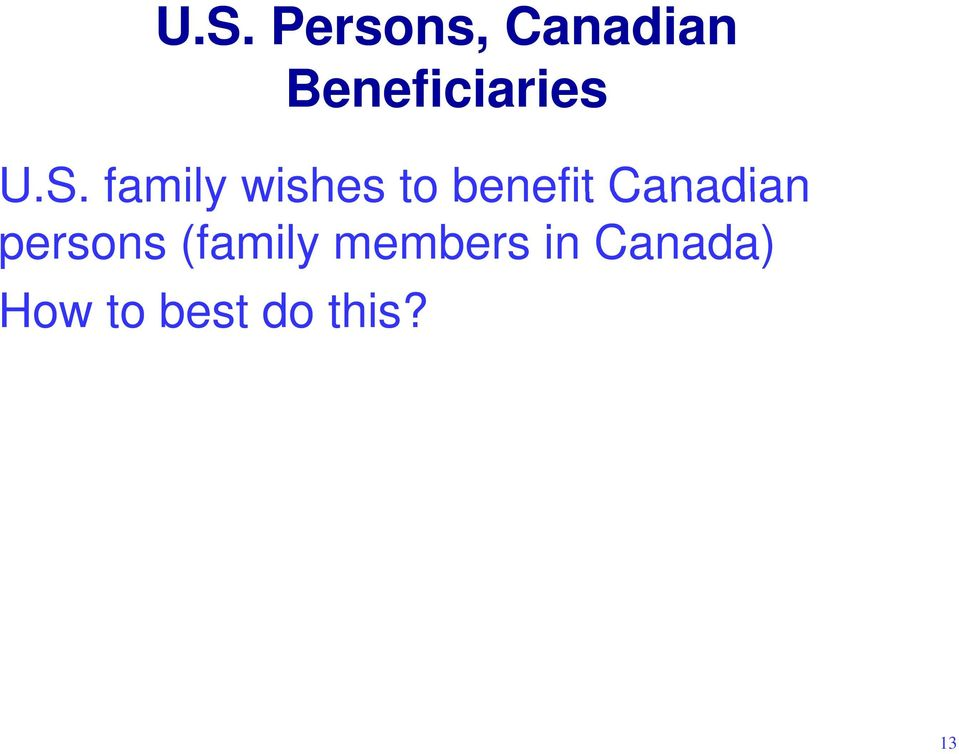 family wishes to benefit Canadian