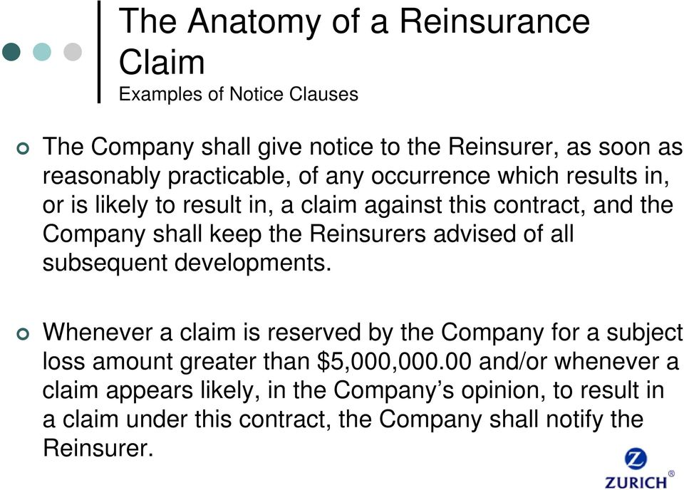 Reinsurers advised of all subsequent developments.