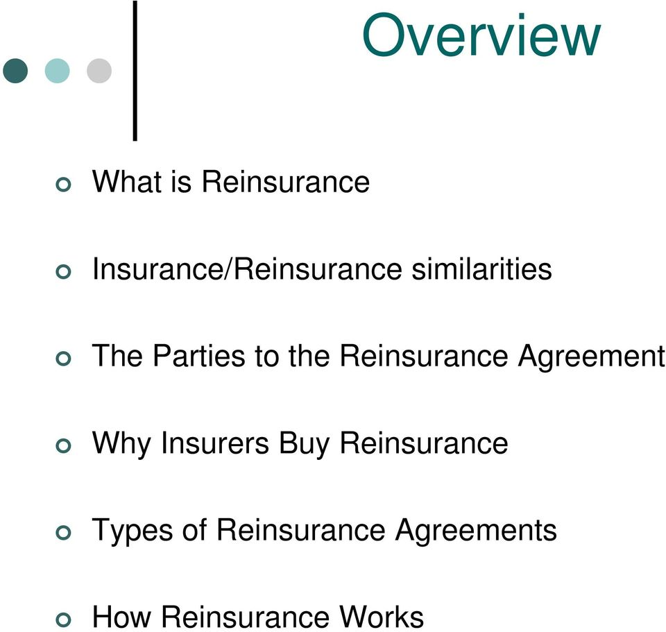 to the Reinsurance Agreement Why Insurers Buy