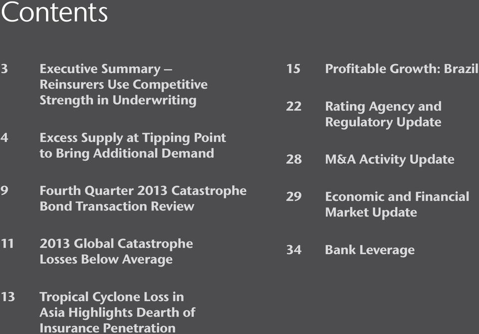 Below Average 15 Profitable Growth: Brazil 22 Rating Agency and Regulatory Update 28 M&A Activity Update 29 Economic