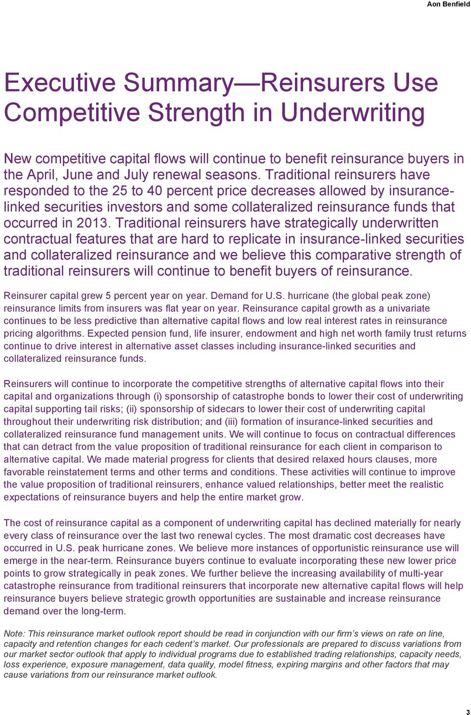 Traditional reinsurers have strategically underwritten contractual features that are hard to replicate in insurance-linked securities and collateralized reinsurance and we believe this comparative