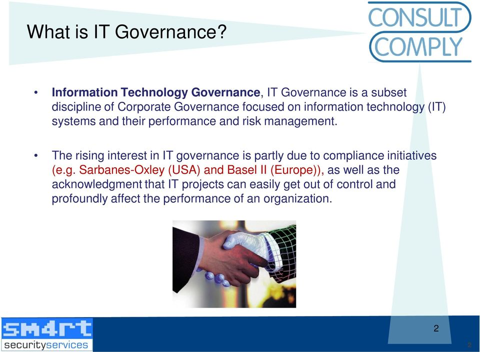 technology (IT) systems and their performance and risk management.