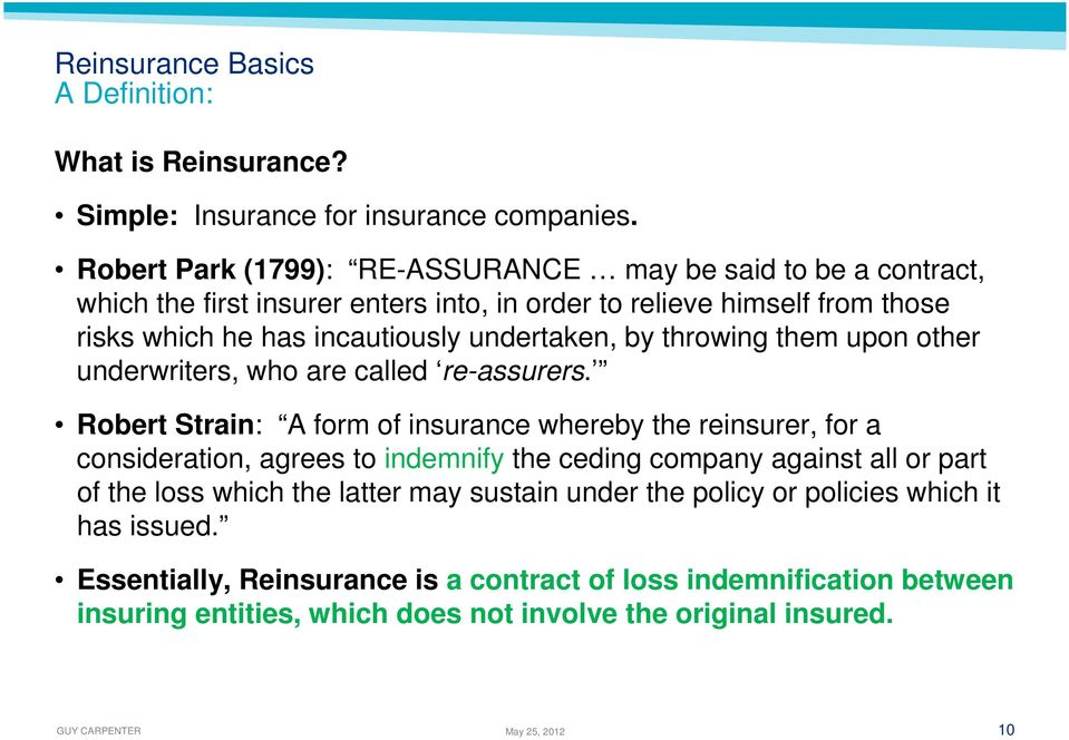 throwing them upon other underwriters, who are called re-assurers.