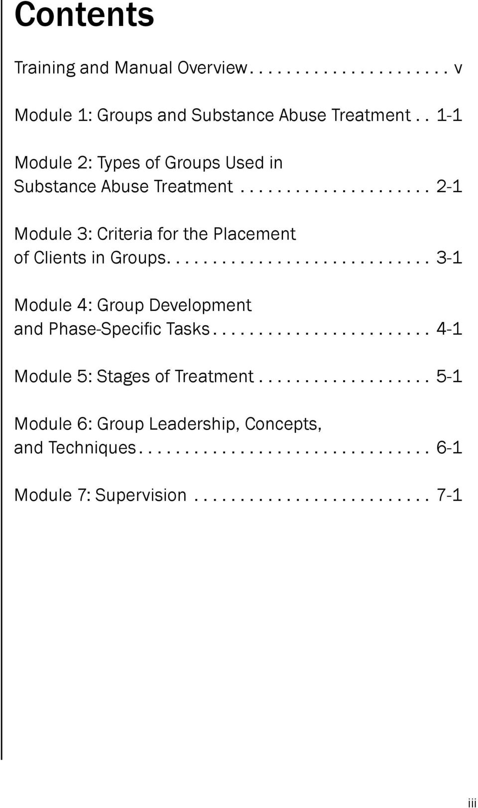 ..2-1 Module 3: Criteria for the Placement of Clients in Groups.... 3-1 Module 4: Group Development.