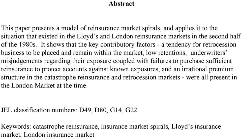 coupled with failures to purchase sufficient reinsurance to protect accounts against known exposures, and an irrational preiu structure in the catastrophe reinsurance and retrocession arkets -