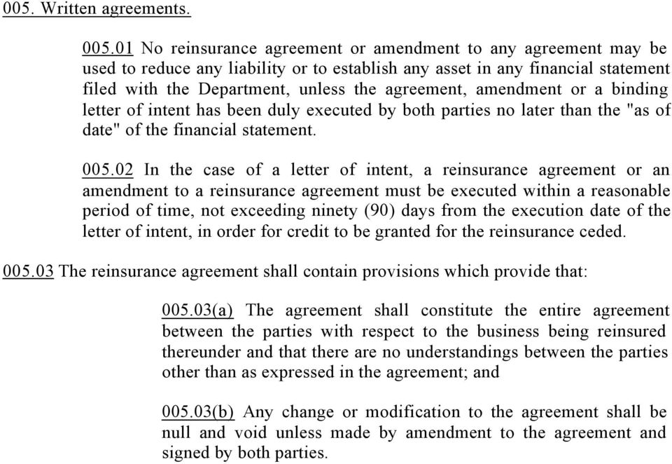 "amendment or a binding letter of intent has been duly executed by both parties no later than the ""as of date"" of the financial statement. 005."