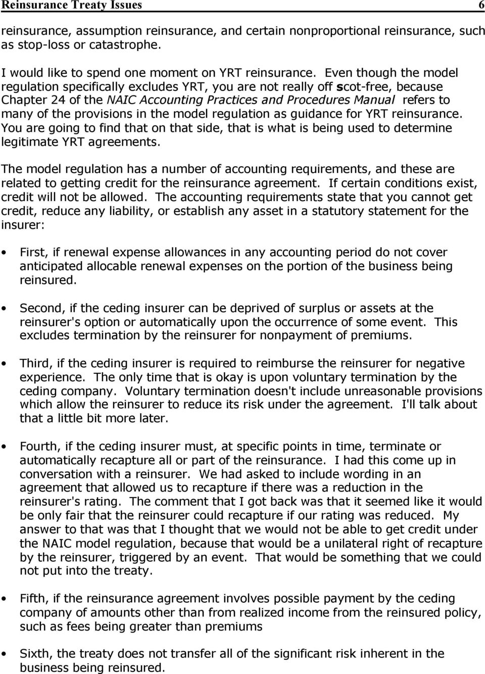 provisions in the model regulation as guidance for YRT reinsurance. You are going to find that on that side, that is what is being used to determine legitimate YRT agreements.
