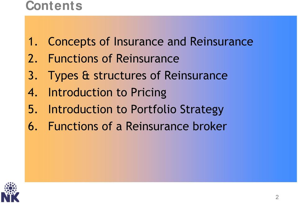 Types & structures of Reinsurance 4.