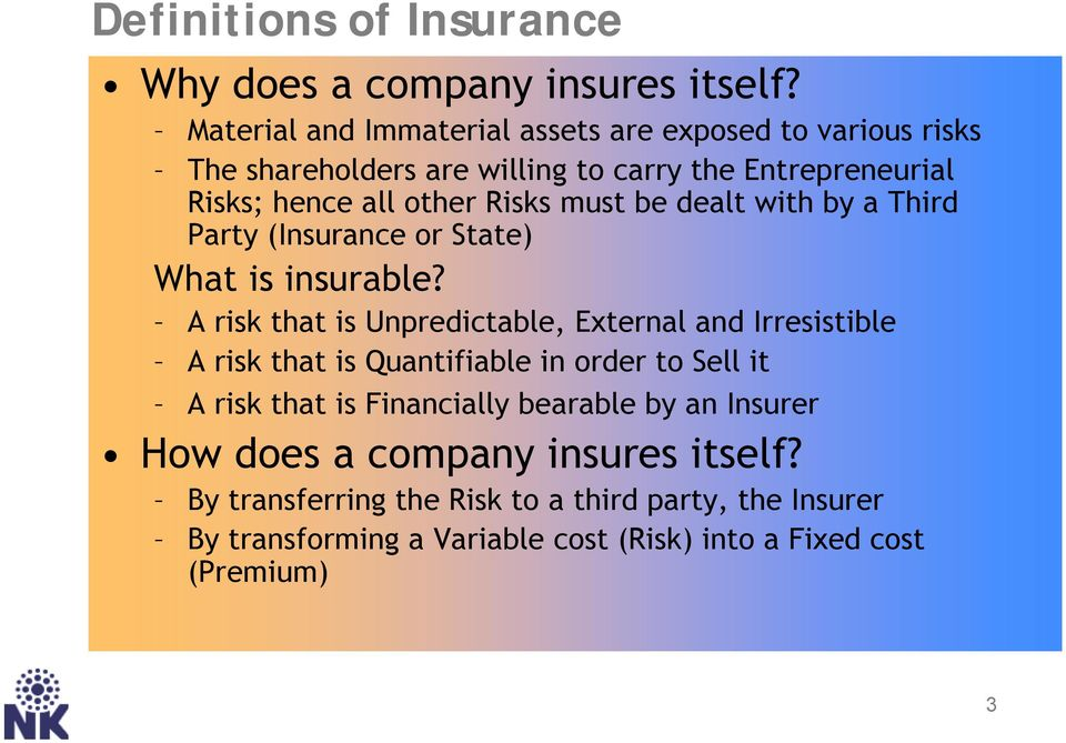 must be dealt with by a Third Party (Insurance or State) What is insurable?