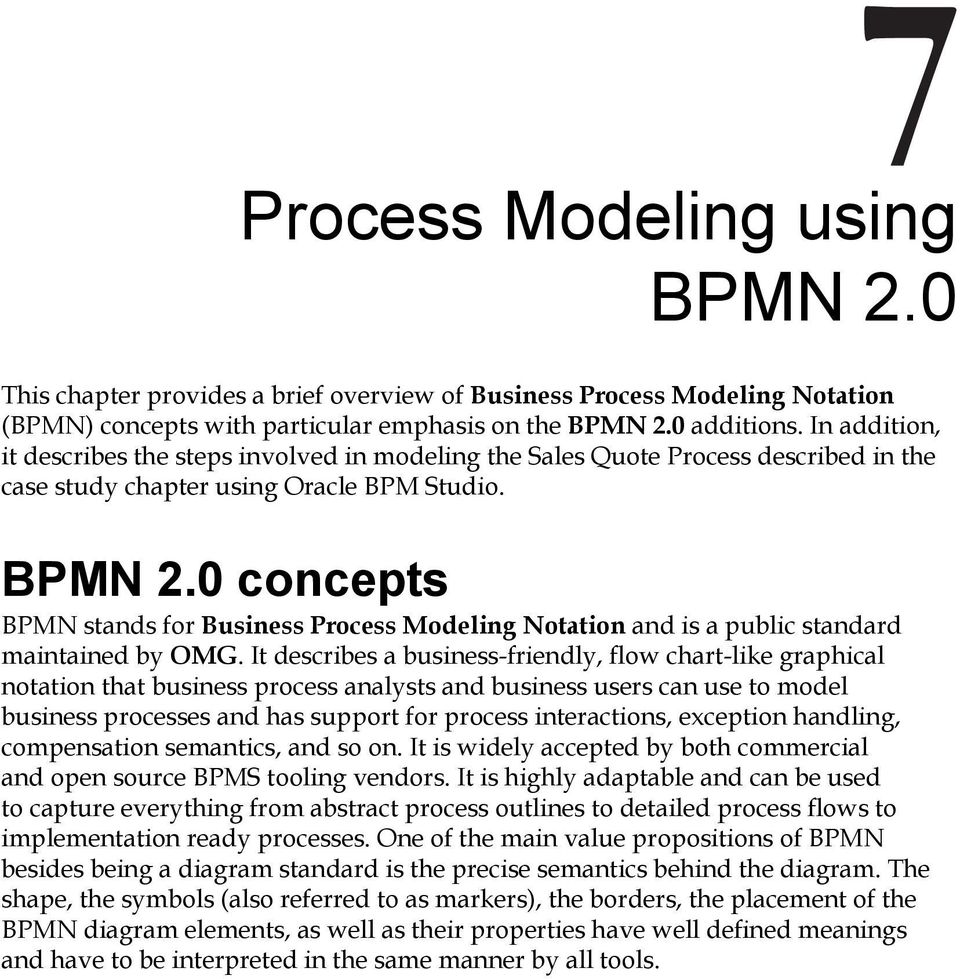0 concepts BPMN stands for Business Process Modeling Notation and is a public standard maintained by OMG.