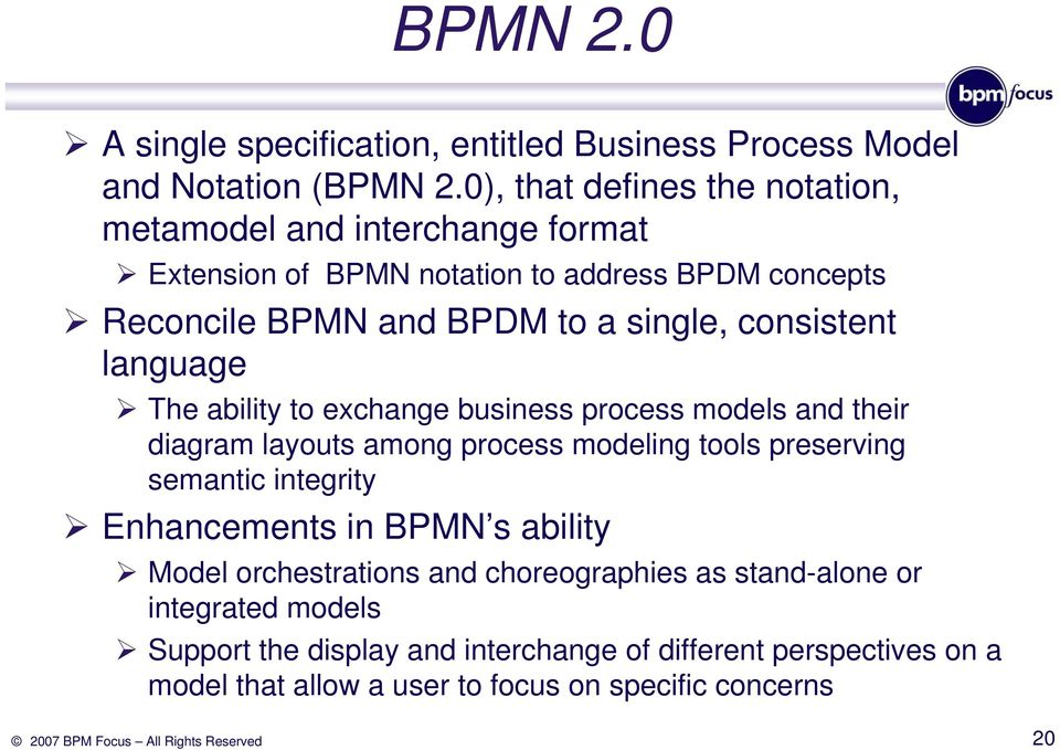 consistent language The ability to exchange business process models and their diagram layouts among process modeling tools preserving semantic integrity