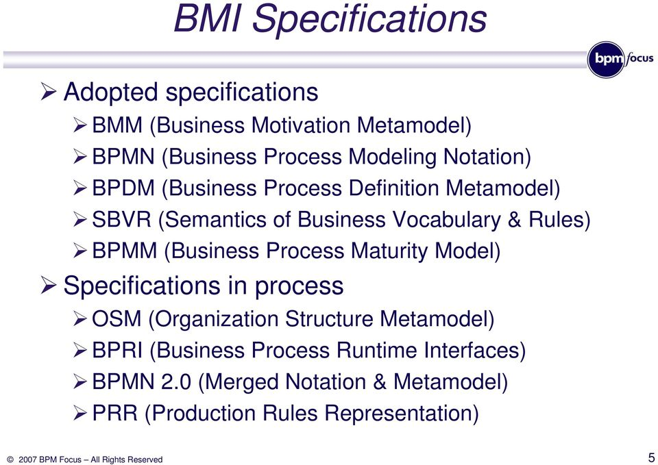 (Business Process Maturity Model) Specifications in process OSM (Organization Structure Metamodel) BPRI