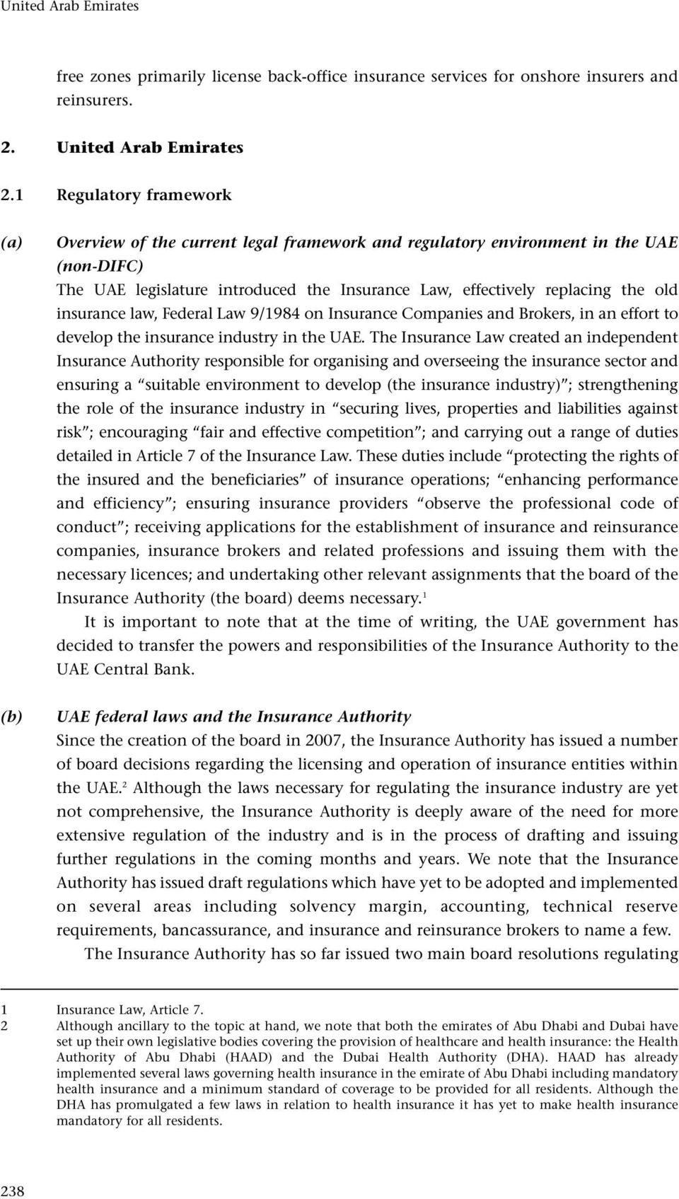 insurance law, Federal Law 9/1984 on Insurance Companies and Brokers, in an effort to develop the insurance industry in the UAE.