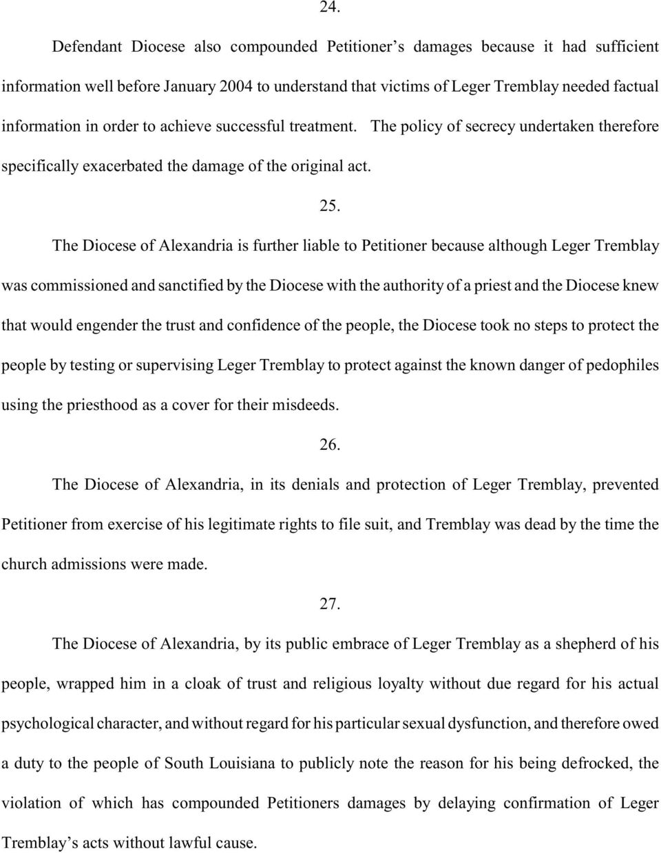 The Diocese of Alexandria is further liable to Petitioner because although Leger Tremblay was commissioned and sanctified by the Diocese with the authority of a priest and the Diocese knew that would