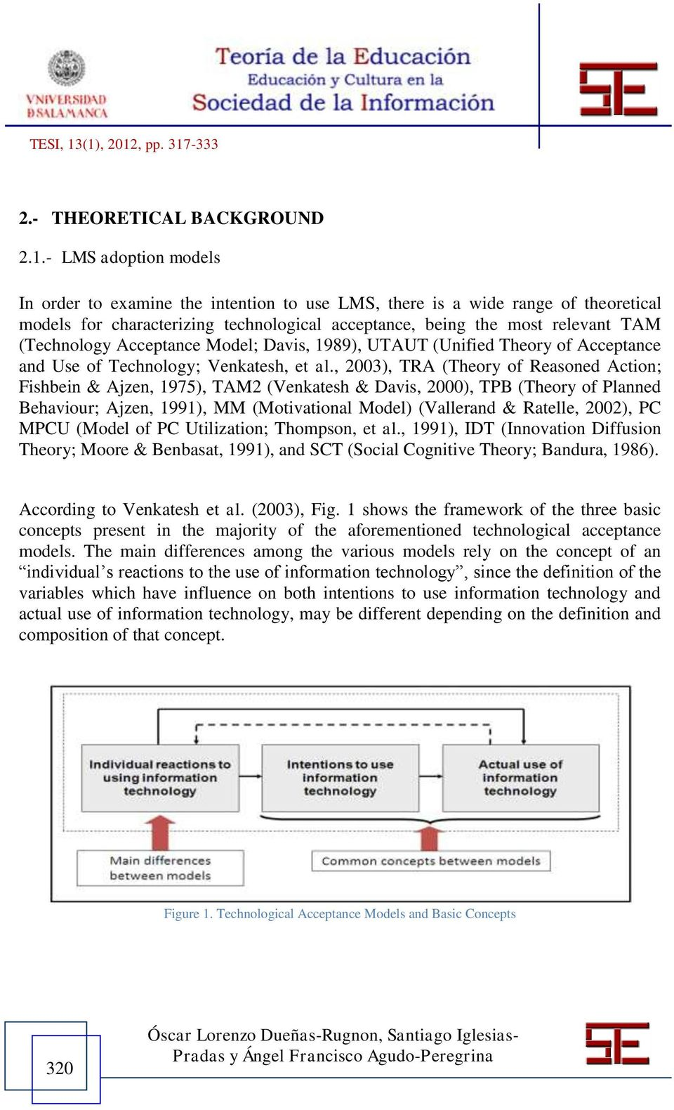 Acceptance Model; Davis, 1989), UTAUT (Unified Theory of Acceptance and Use of Technology; Venkatesh, et al.