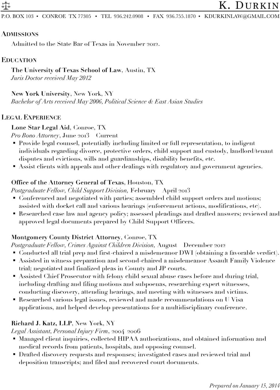 LEGAL EXPERIENCE Lone Star Legal Aid, Conroe, TX Pro Bono Attorney, June 2013 Current!