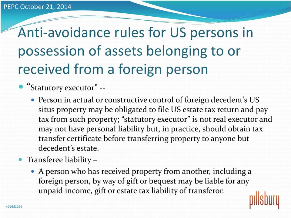 have personal liability but, in practice, should obtain tax transfer certificate before transferring property to anyone but decedent s estate.