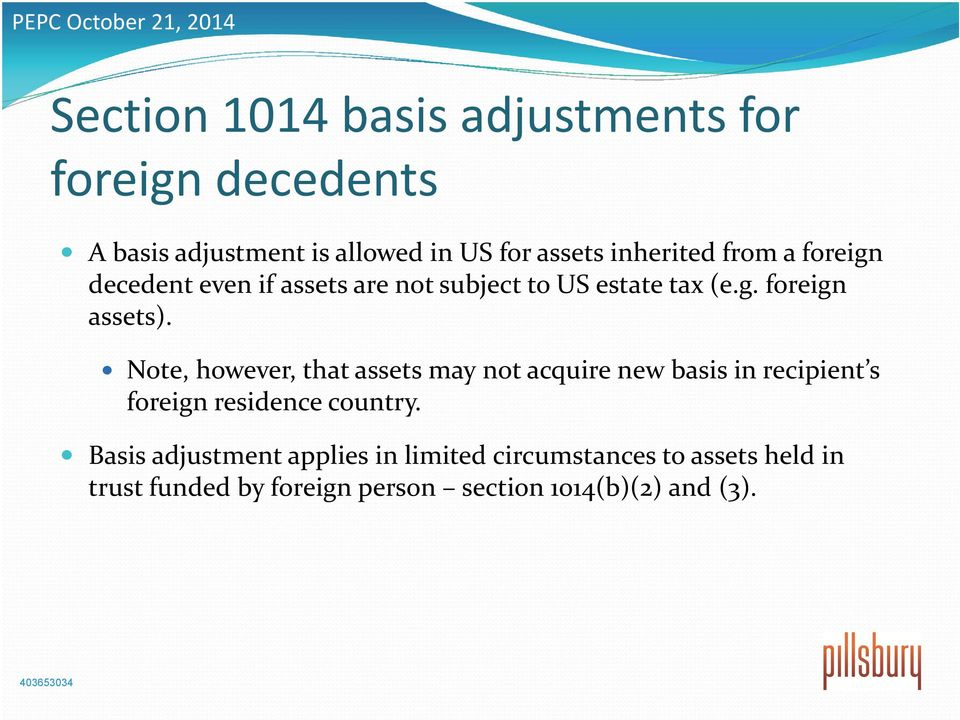 Note, however, that assets may not acquire new basis in recipient s foreign residence country.
