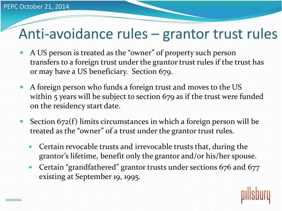 A foreign person who funds a foreign trust and moves to the US within 5 years will be subject to section 679 as if the trust were funded on the residency start date.