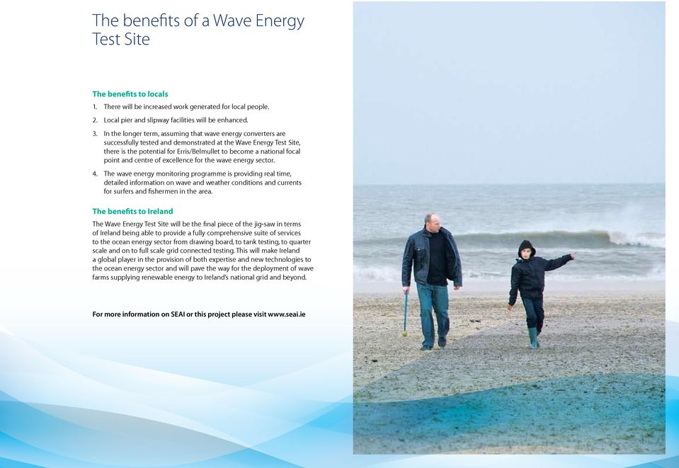 point and centre of excellence for the wave energy sector. 4.
