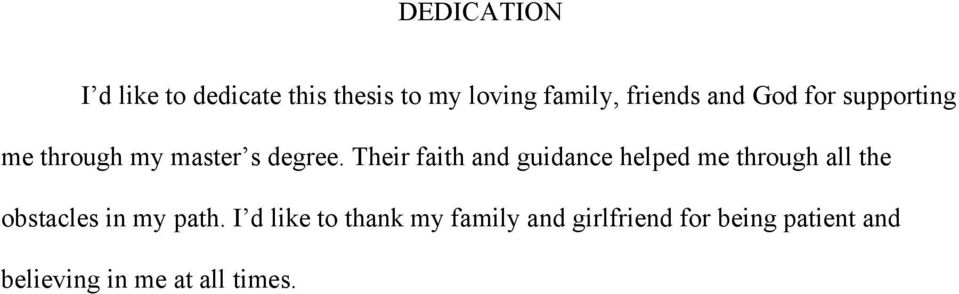 Their faith and guidance helped me through all the obstacles in my path.