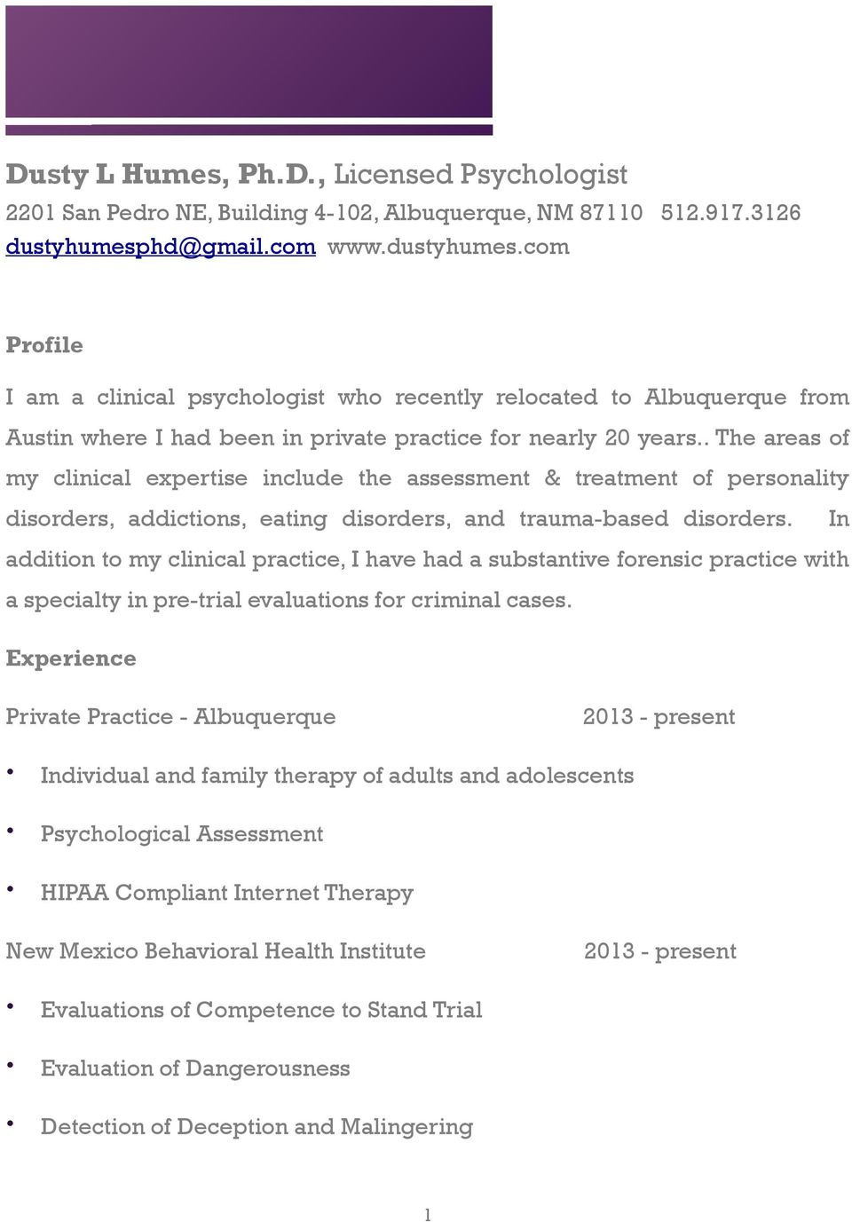 . The areas of my clinical expertise include the assessment & treatment of personality disorders, addictions, eating disorders, and trauma-based disorders.